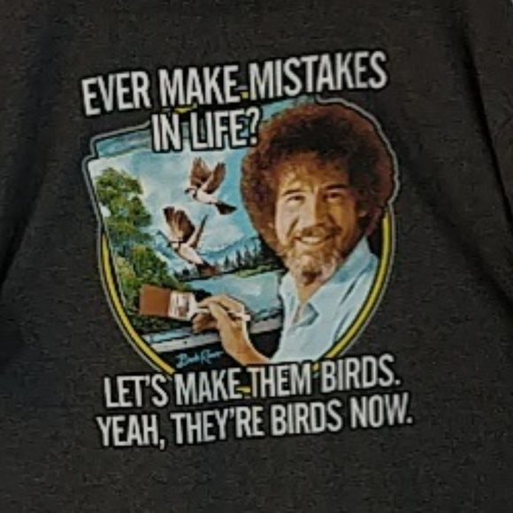 Bob Ross Other - Bob Ross Ever Make Mistakes In Life t Shirt 2XL